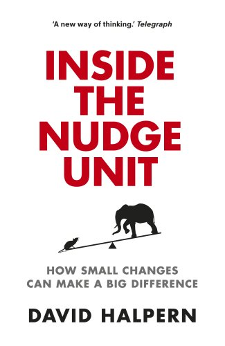 9780753556542: Inside the Nudge Unit: How Small Changes Can Make a Big Difference