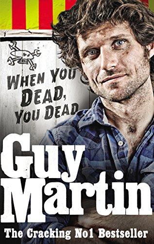 9780753556672: Guy Martin: When You Dead, You Dead