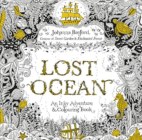 Lost Ocean: An Inky Adventure & Colouring Book: Basford, Johanna