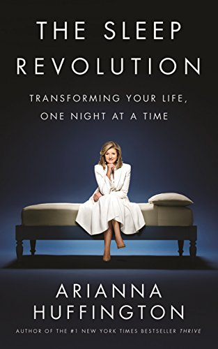 9780753557204: The Sleep Revolution: Transforming Your Life, One Night at a Time
