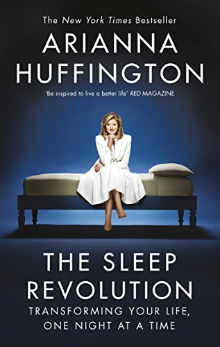 9780753557211: The Sleep Revolution: Transforming Your Life, One Night at a Time