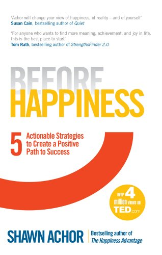 9780753557419: Before Happiness: Five Actionable Strategies to Create a Positive Path to Success