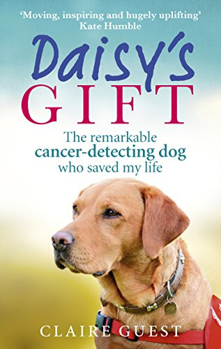 9780753557426: Daisy's Gift: The Remarkable Cancer-Detecting Dog Who Saved My Life