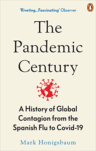 9780753558287: The Pandemic Century: A History of Global Contagion from the Spanish Flu to Covid-19
