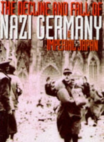 9780753700099: Decline and the Fall of Nazi Germany and Imperial Japan
