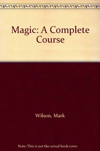 9780753700389: Magic: A Complete Course