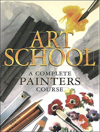 9780753700785: Art School: A Complete Painter's Course