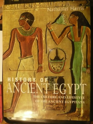 9780753702918: History of Ancient Egypt: The Culture and Lifestyle of the Ancient Egyptians