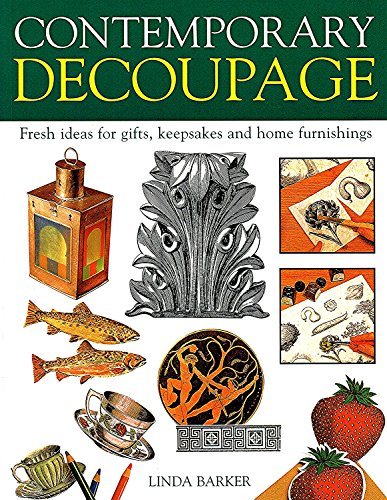 9780753703564: Contemporary Decoupage: Fresh Ideas for Gifts, Keepsakes and Home Furnishings
