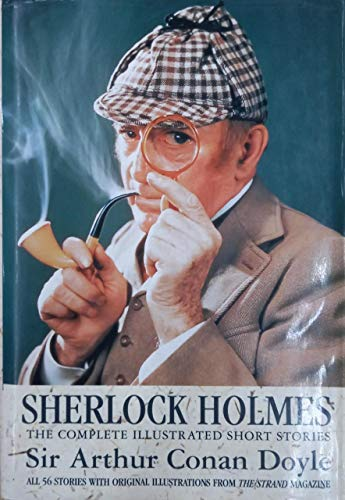 9780753703762: Sherlock Holmes: The Complete Illustrated Short Stories: All 56 Stories with Original Illustrations from The Strand Magazine