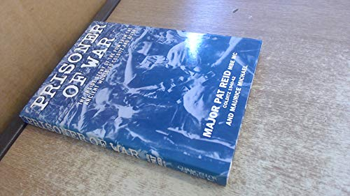 Prisoner of War: The inside Story of the POW from the Ancient World to Colditz and After: Major ...