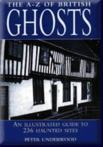 9780753703854: A-Z British Ghosts: An Illustrated Guide to 236 Haunted Sites