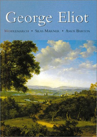 9780753703922: George Eliot: Middlemarch - Silas Marner - Amos Barton