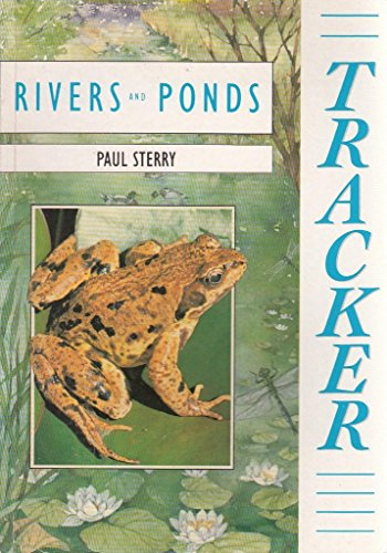 Tracker: Rivers and Ponds (Tracker Guide): Sterry, Paul
