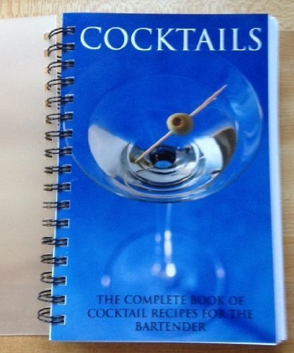 Cocktails: The Complete Book of Cocktail Recipes for the Bartender: unknown