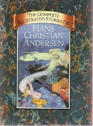 9780753705421: The Complete Illustrated Stories of Hans Christian Andersen