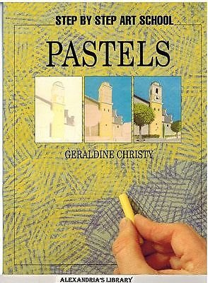 9780753707135: Step by Step - Pastels (Step by Step Art School)
