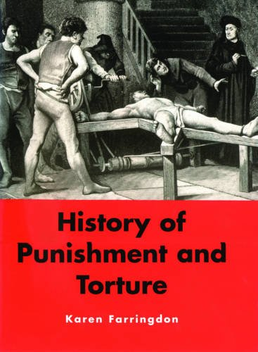 9780753707623: A History of Punishment and Torture
