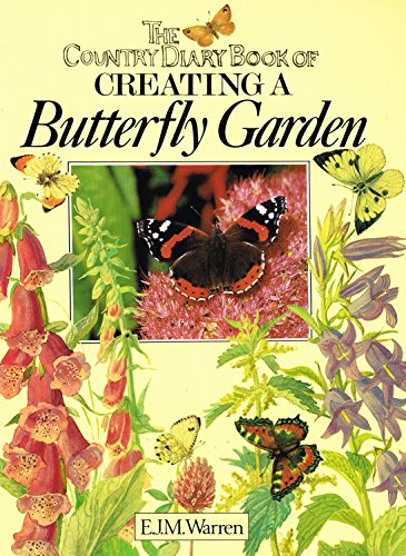 9780753707753: The Country Diary Book Of Creating A Butterfly Garden