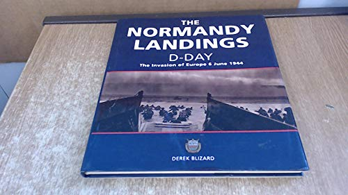 9780753709047: THE NORMANDY LANDINGS D-DAY: THE INVASION OF EUROPE 6 JUNE 1944