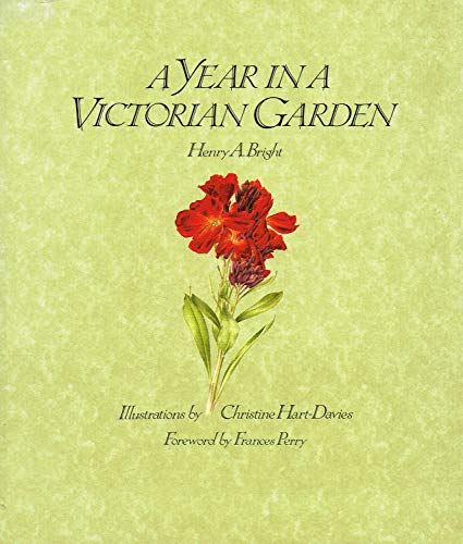A Year in a Victorian Garden: Bright, Henry A.