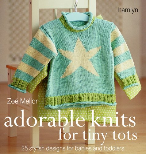 9780753711323: Adorable Knits for Tiny Tots: 25 Stylish Designs for Babies and Toddlers