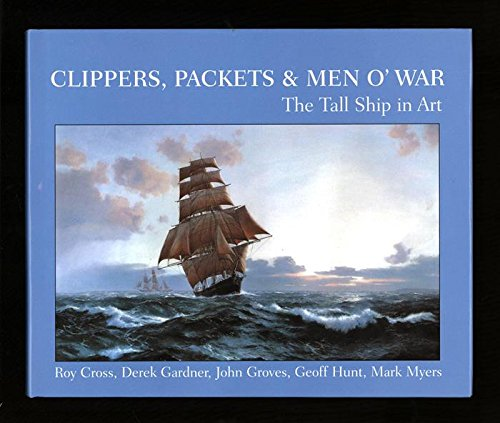 CLIPPERS, PACKETS & MEN O?WAR: THE TALL SHIP IN ART. Forewoard by Alex A. Hurst.