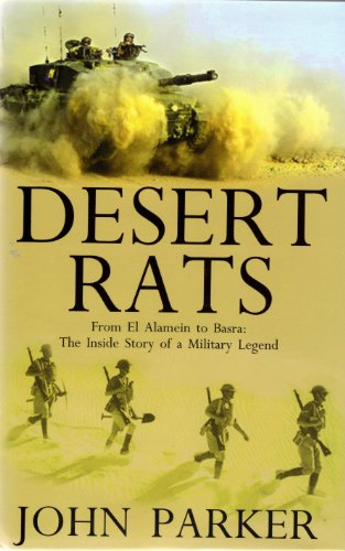9780753712955: Desert Rats: From El Alamein to Basra: The Inside Story of a Military Legend