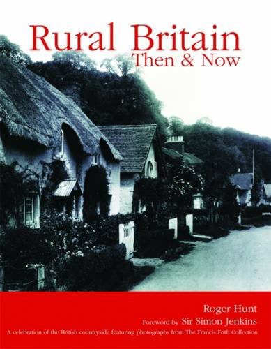 Rural Britain: then & now (0753713632) by Roger HUNT