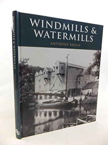 Francis Frith's Windmills & Watermills: Anthony Bryan