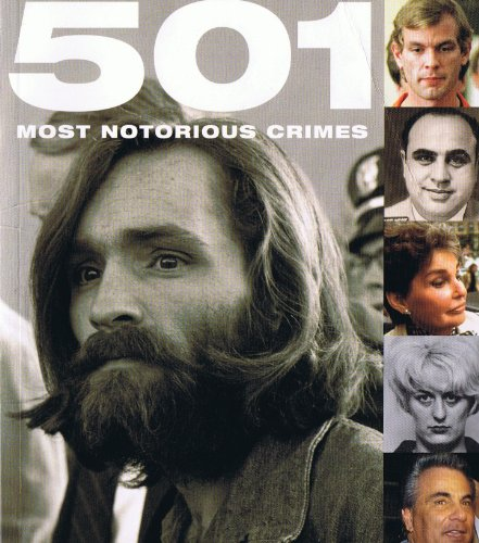 9780753717738: 501 Most Notorious Crimes