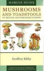 Mushrooms and Toadstools of Britain and Northern: Geoffrey Kibby