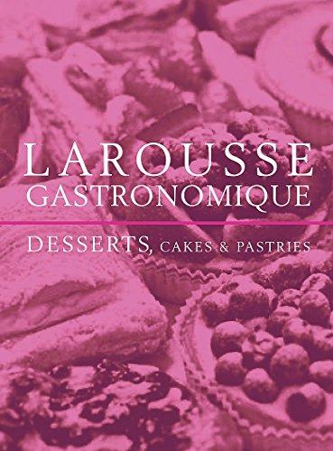 9780753721438: Larousse Gastronomique Desserts, Cakes and Pastries