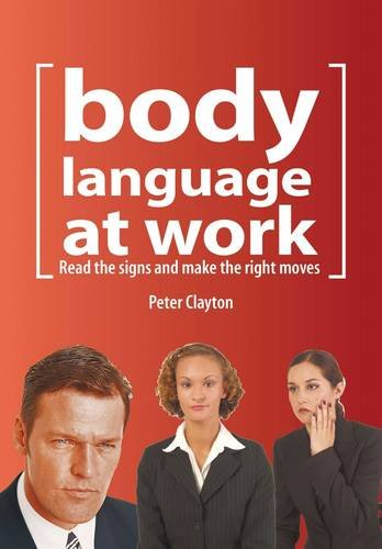 9780753721865: Body Language at Work: Read the Signs and Make the Right Moves