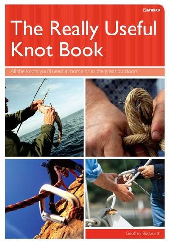 9780753722626: The Really Useful Knot Book: All the Knots You'll Need at Home or in the Great Outdoors