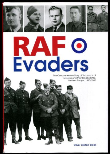 9780753722794: Raf Evaders: The Comprehensive Story of Thousands of Escapers and Their Escape Lines, Western Europe, 1940-1945