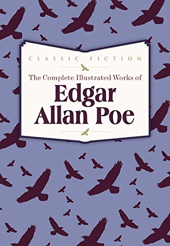 9780753724699: The Complete Illustrated Works of Edgar Allan Poe