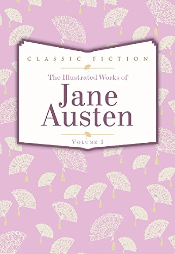 Jane Austen Volume 1: Pride and Prejudice, Mansfield Park and Persuasion