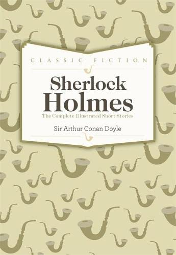 9780753724767: Sherlock Holmes Complete Short Stories