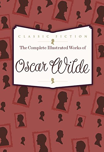 9780753724781: The Complete Illustrated Works of Oscar Wilde