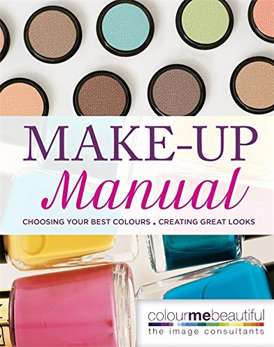 9780753725238: Colour Me Beautiful Make-up Manual: Choosing Your Best Colours, Creating Great Looks