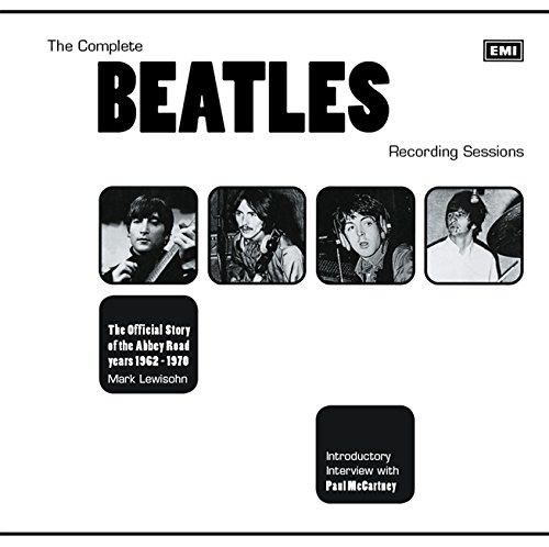 9780753725450: The Complete Beatles Recording Sessions: The Official Story of the Abbey Road years 1962-1970