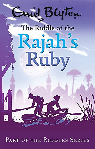 9780753725559: The Riddle of the Rajah's Ruby (Enid Blyton: Riddles)