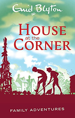 9780753725573: House at the Corner (Enid Blyton: Family Adventures)
