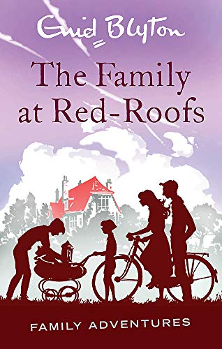 9780753725580: The Family at Red-Roofs (Enid Blyton: Family Adventures)