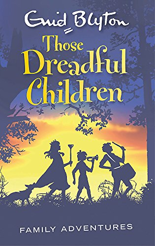 9780753725597: Those Dreadful Children (Enid Blyton: Family Adventures)