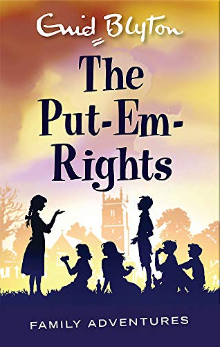 9780753725641: The Put-Em-Rights (Enid Blyton: Family Adventures)