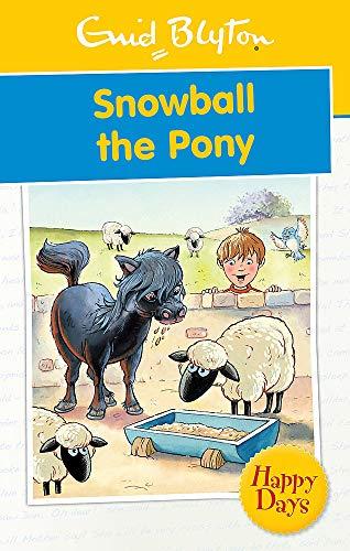 9780753725788: Snowball the Pony (Enid Blyton: Happy Days)