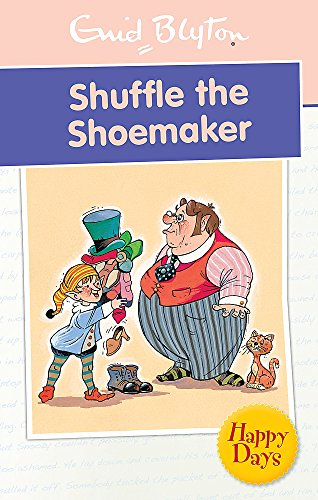 9780753725849: Shuffle the Shoemaker (Enid Blyton: Happy Days)