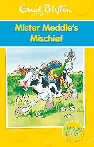 9780753725863: Mister Meddle's Mischief (Enid Blyton: Happy Days)